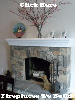 Click Here for Fireplaces We Build